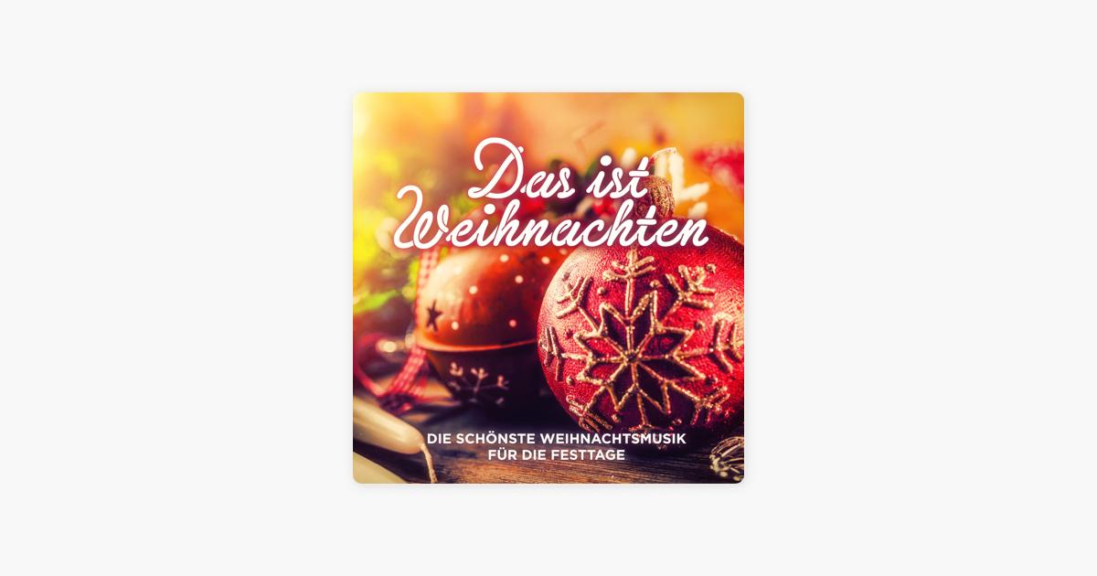 Das ist Weihnachten (Die schönste Weihnachtsmusik für die Festtage ...