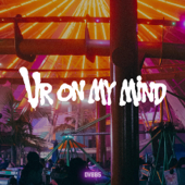 Ur on My Mind
