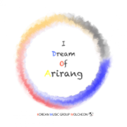 I Dream of Arirang (Mr) [feat. 최영두 & Oh Hye Young] - Korean Music Group WOLCHEON - Korean Music Group WOLCHEON