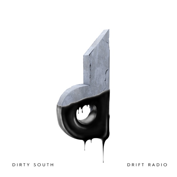 Dirty South: Drift Radio