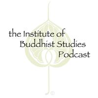 Institute of Buddhist Studies Podcast podcast