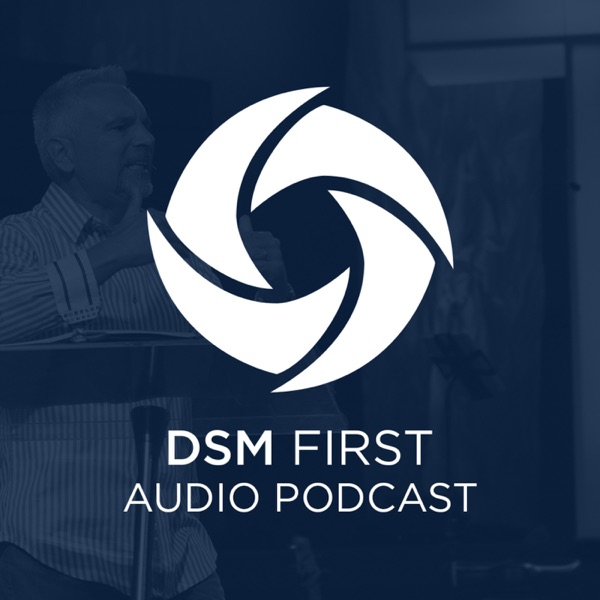 Des Moines First Audio Podcast