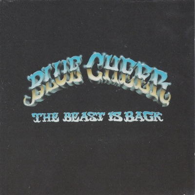 The Beast Is Back - Blue Cheer