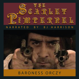 The Scarlet Pimpernel [Classic Tales Edition] (Unabridged) audiobook