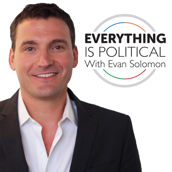 Everything Is Political With Evan Solomon