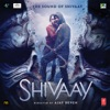 Shivaay (Original Motion Picture Soundtrack) - EP