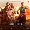 Parched Original Motion Picture Soundtrack EP