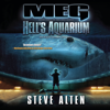 Steve Alten - Meg: Hell's Aquarium: The Meg Series, Book 4 (Unabridged)  artwork