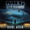Steve Alten - Meg: Hell's Aquarium: The Meg Series, Book 4 (Unabridged)  artwork