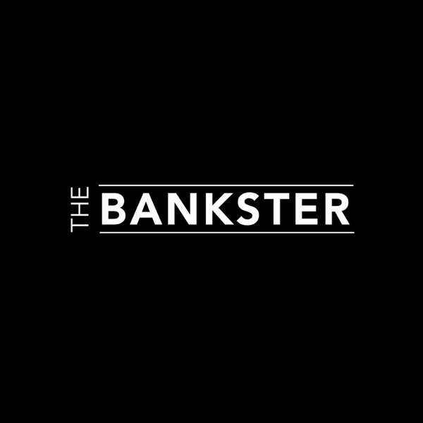 The Bankster Podcast