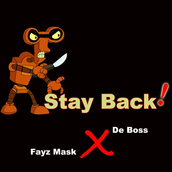 Stay Back (feat. De Boss) - Single