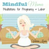 Mindful Mama: Meditations for Pregnancy and Labor - Victoria Moore