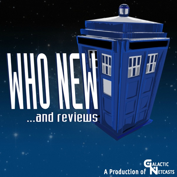 Who New and Reviews (A Doctor Who Podcast)