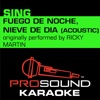 Fuego de Noche, Nieve de Día (Originally Performed by Ricky Martin) [Acoustic Instrumental Version] - Single - ProSound Karaoke Band