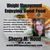 Weight Loss Series Hypnosis Foods That Are Good For You W002 - EP - Sherry M Hood