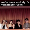 miss you - EP, m-flo loves melody.&山本領平