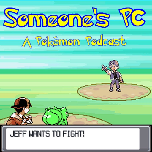 Cover image of Someone's PC: A Pokémon Podcast