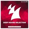 Armada Deep House Selection, Vol. 15 (The Finest Deep House Tunes)