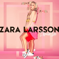 I Would Like by Zara Larsson