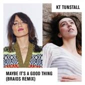 Maybe It's a Good Thing (Braids Remix) - Single