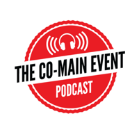 Podcast cover art for The Co-Main Event Podcast