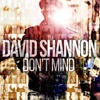David Shannon - Don't Mind - Single - David Shannon