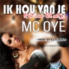 Ik Hou Van Je (Instrumental) - Single - MC Oye & Illflavaz