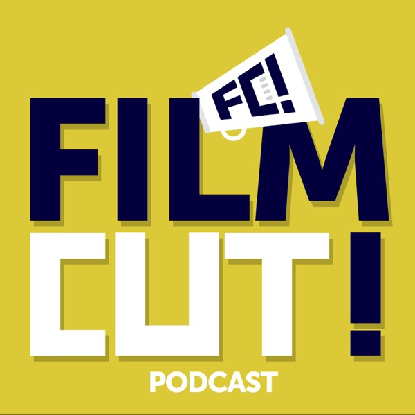 Film Cut! Podcast