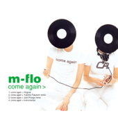 Come Again (Original)-m-flo