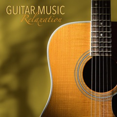 Guitar Music Relaxation - Easy Listening Music, Relaxing Guitar Music & Ocean Waves Sounds