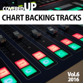 CoveredUp: Chart Backing Tracks, Vol. 6