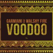 Voodoo (feat. Walshy Fire) - Garmiani