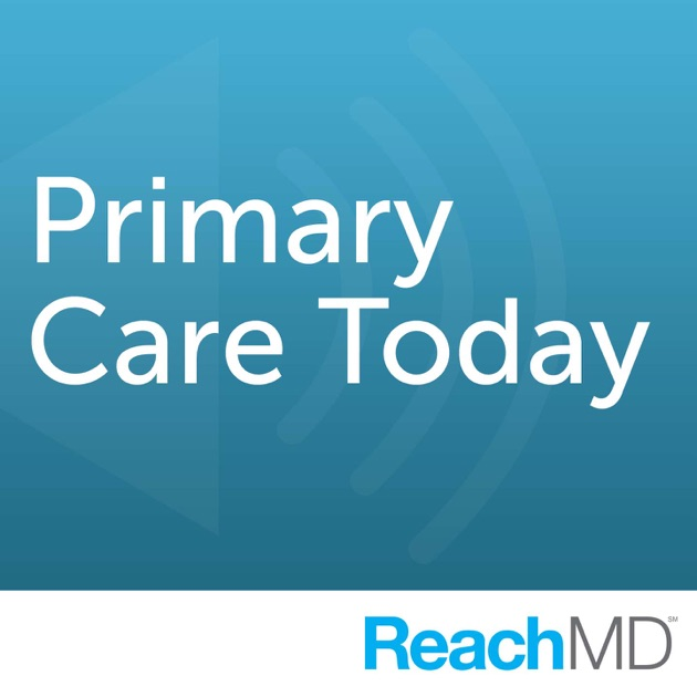 3b195b03fa9 Primary Care Today by ReachMD on Apple Podcasts