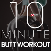 10 Minute  Butt Workout  EP-Power Music Workout