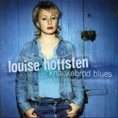 Louise Hoffsten - It Serves You Right to Suffer