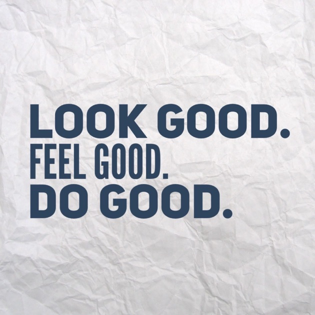 Look Good Feel Good Do Good By Cory Sisson On Apple Podcasts