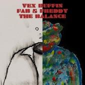 Vex Ruffin - The Balance (feat. Fab 5 Freddy)