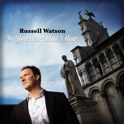 Do You Hear What I Hear - Single - Russell Watson