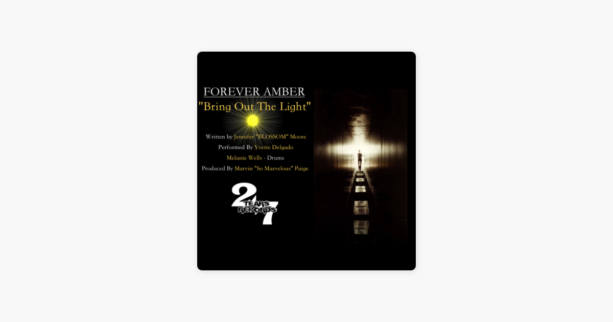 Bring Out The Light Single By Forever Amber On Apple Music