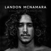A Dollar Short & a Minute Late - Landon McNamara - Landon McNamara