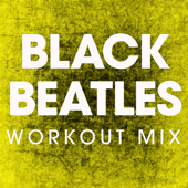 Black Beatles (Workout Mix)