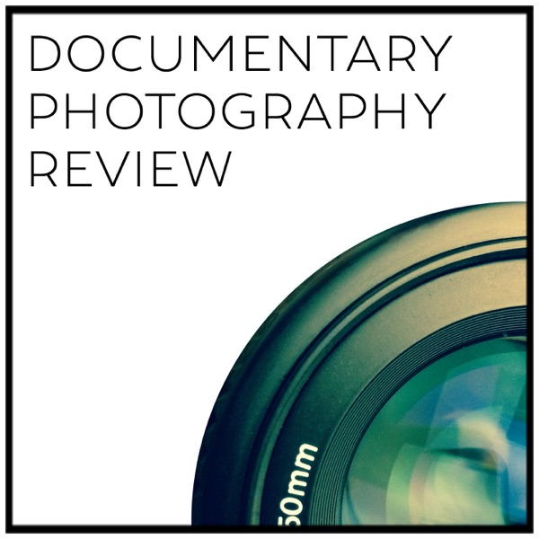 Documentary Photography Review Podcast