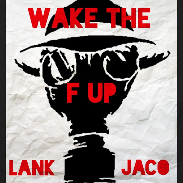 Wake The F Up Podcast