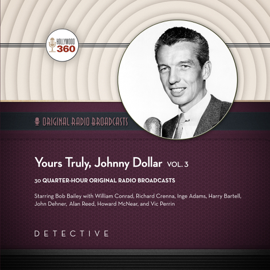 Yours Truly, Johnny Dollar, Vol. 3: The Classic Radio Collection audiobook
