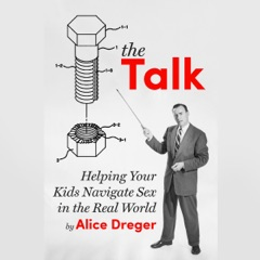 The Talk: Helping Your Kids Navigate Sex in the Real World (Unabridged)