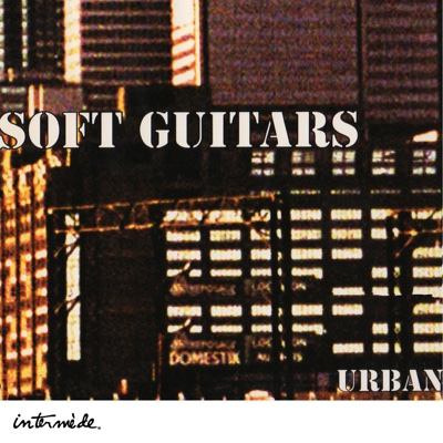 Soft Guitars: Urban - Various Artists album