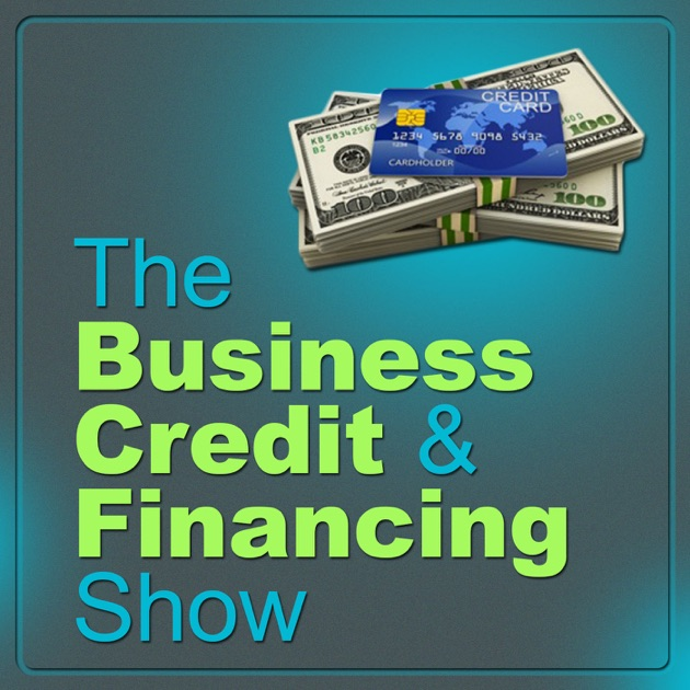 The Business Credit And Financing Show By Ty Crandall On Apple Podcasts