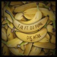 Dik Work (feat. DJ Funk) - Single Mp3 Download