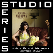 Not For A Moment (after All) [Original Key Performance Track With Background Vocals]-Meredith Andrews