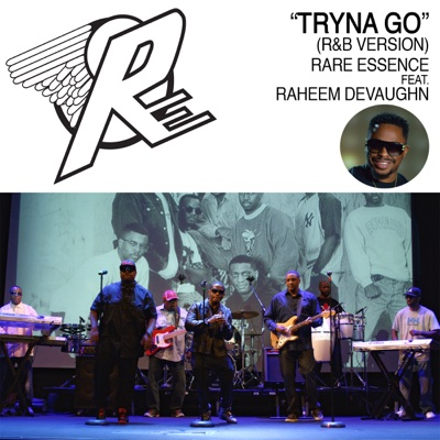Tryna Go (feat. Raheem DeVaughn ) [R&B Version] - Single - Rare Essence album